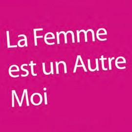 LA FEMME EST UN AUTRE MOI